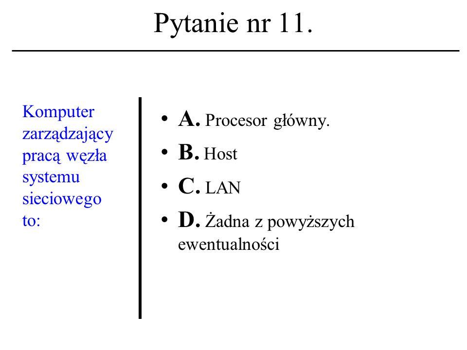 Pytanie nr 10. Logout A. To polecenia zamknięcia sesji na hoście unixowym.