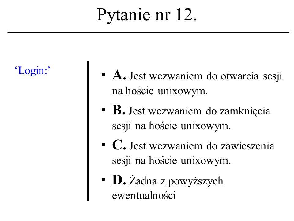 Pytanie nr 11. Komputer zarządzający pracą węzła systemu sieciowego to: A.