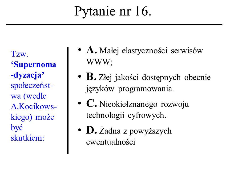 Pytanie nr 15. Nazwisko: Dennis M. Ritchie kojarzone być winno z terminem (lub akronimem): A.