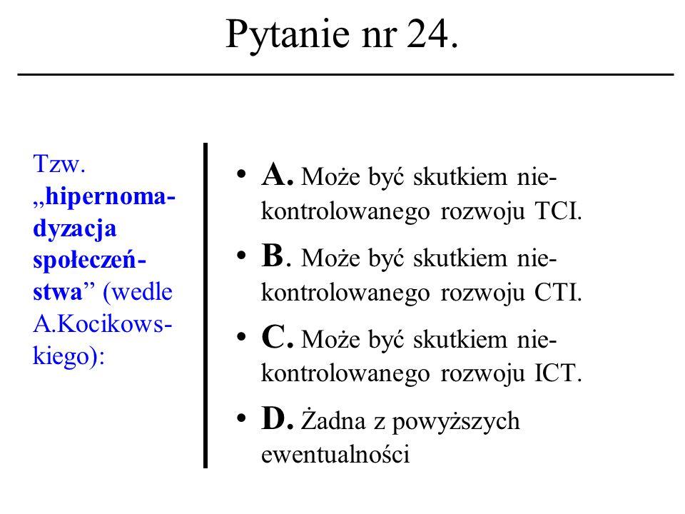 Pytanie nr 23. Sieć komputerowa A. To maszyna cyfrowa wraz z systemem operacyjnym.