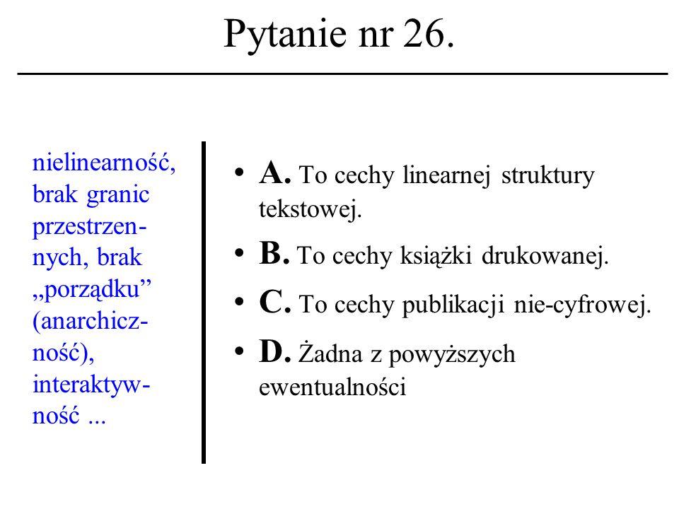 Pytanie nr 25. Forte Agent A. To nazwisko twórcy protokołu TCP/IP.