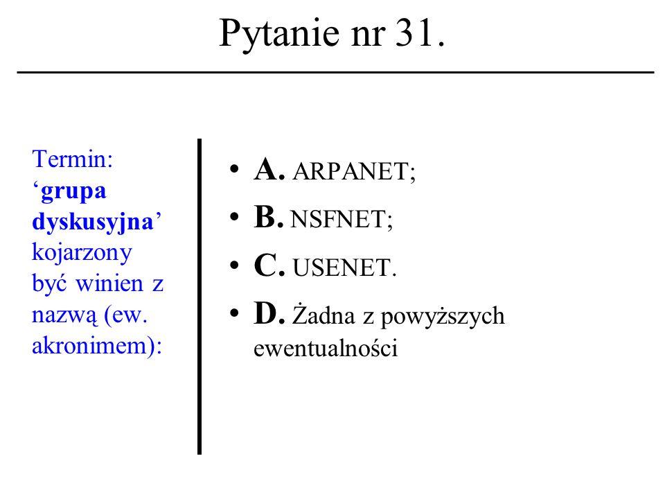 Pytanie nr 30. Kopiowanie danych (plików) z jednego komputera na inny kojarzysz z akronimem: A.