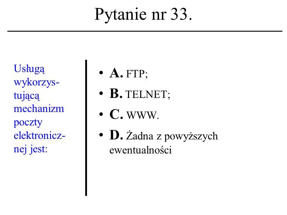 Pytanie nr 32. Pierwsza strona WWW pojawiła się w Sieci na początku: A.