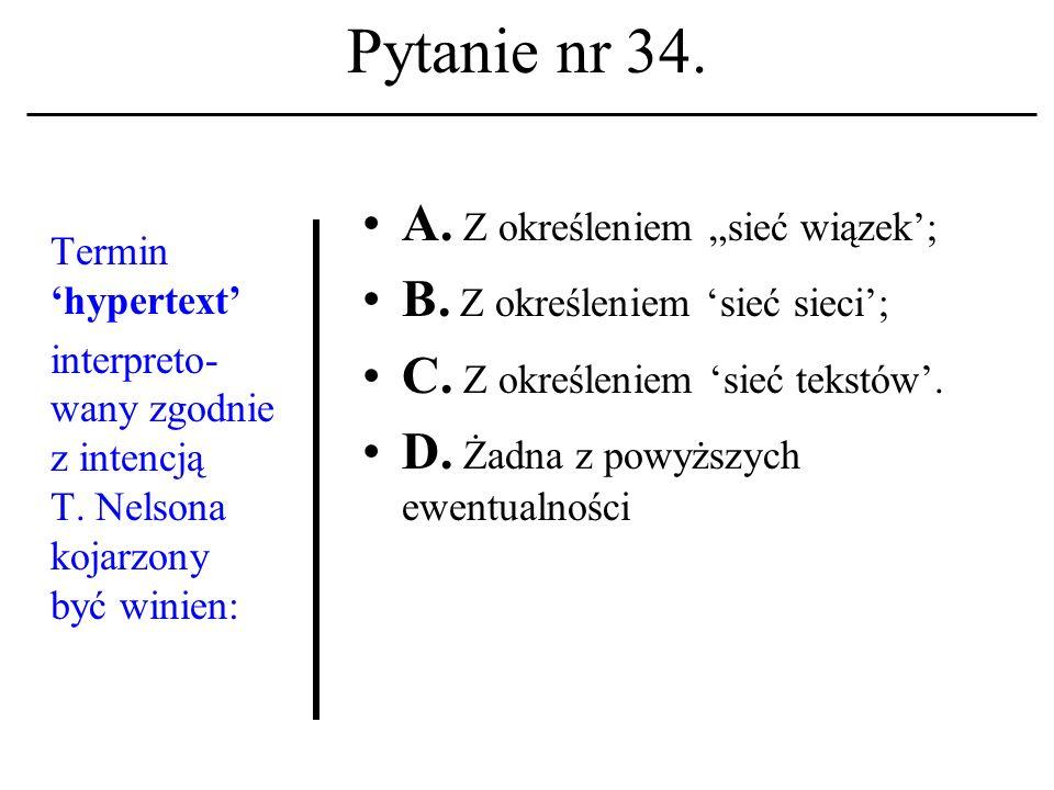 Pytanie nr 33. Usługą wykorzys- tującą mechanizm poczty elektronicz- nej jest: A.