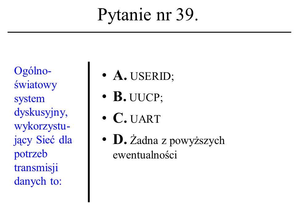 Pytanie nr 38. Terminetyka kompu- terowa ukuty został w: A.