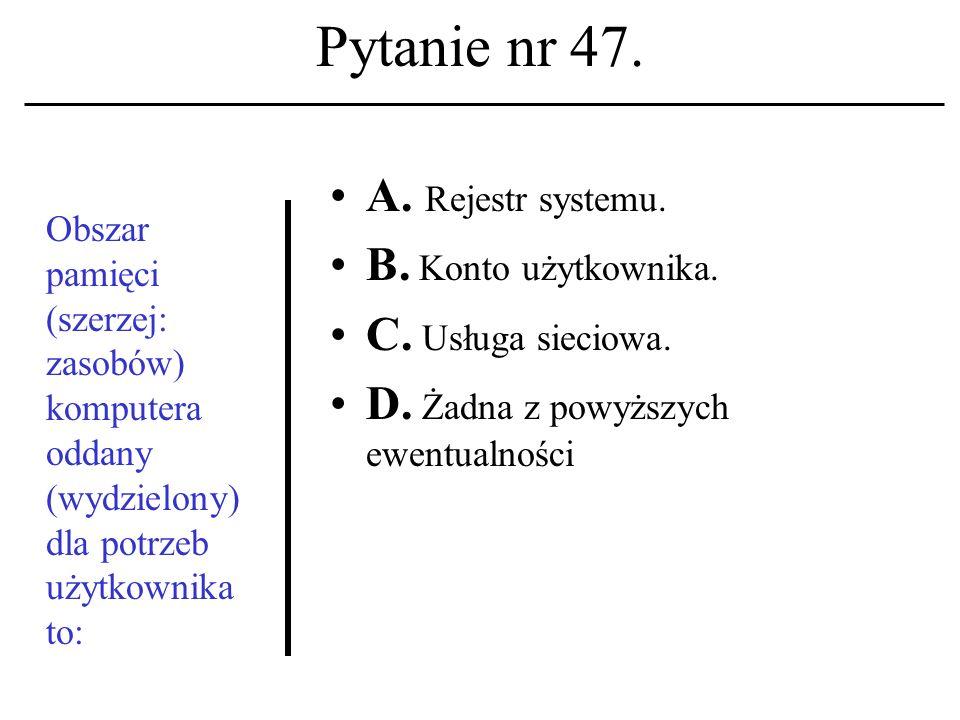Pytanie nr 46. Akronim TCP/IP kojarzyć należy z: A.