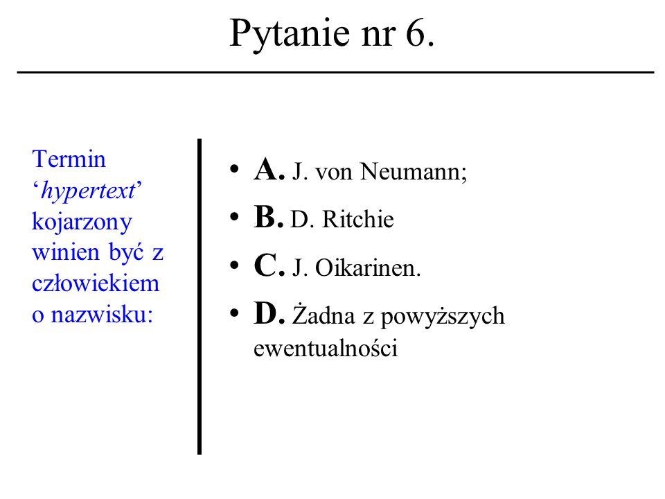Pytanie nr 5. Telnet A. Jest programem (klientem) telekonferencyjnym.