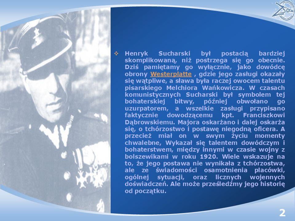 Henryk Sucharski był postacią bardziej skomplikowaną, niż postrzega się go obecnie. Dziś pamiętamy go wyłącznie, jako dowódcę obrony Westerplatte, gdz