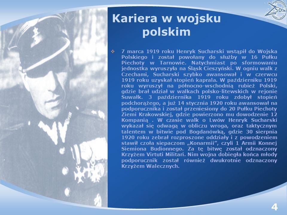 Kariera w wojsku polskim 7 marca 1919 roku Henryk Sucharski wstąpił do Wojska Polskiego i został powołany do służby w 16 Pułku Piechoty w Tarnowie. Na