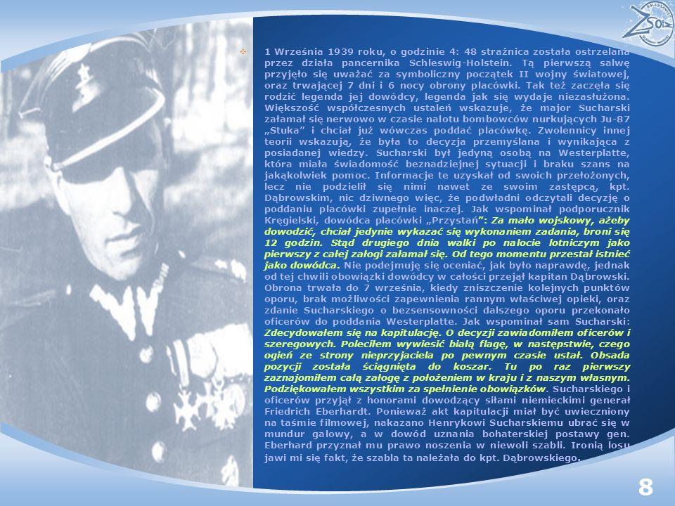 1 Września 1939 roku, o godzinie 4: 48 strażnica została ostrzelana przez działa pancernika Schleswig-Holstein. Tą pierwszą salwę przyjęło się uważać