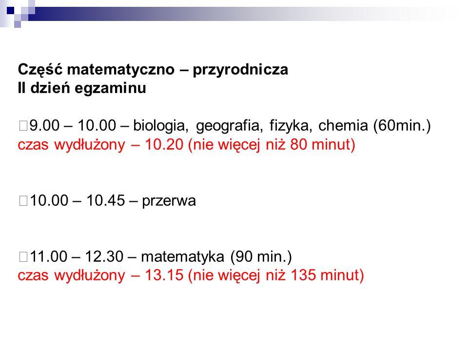 Część z języka obcego III dzień egzaminu 9.00 – 10.00 – poziom podstawowy (60 min.) czas wydłużony – 10.20 (nie więcej niż 80 minut) 10.00 – 10.45 – przerwa 11.00 – 12.00 – poziom rozszerzony (60 min.) czas wydłużony – 12.30 (nie więcej niż 90 minut)
