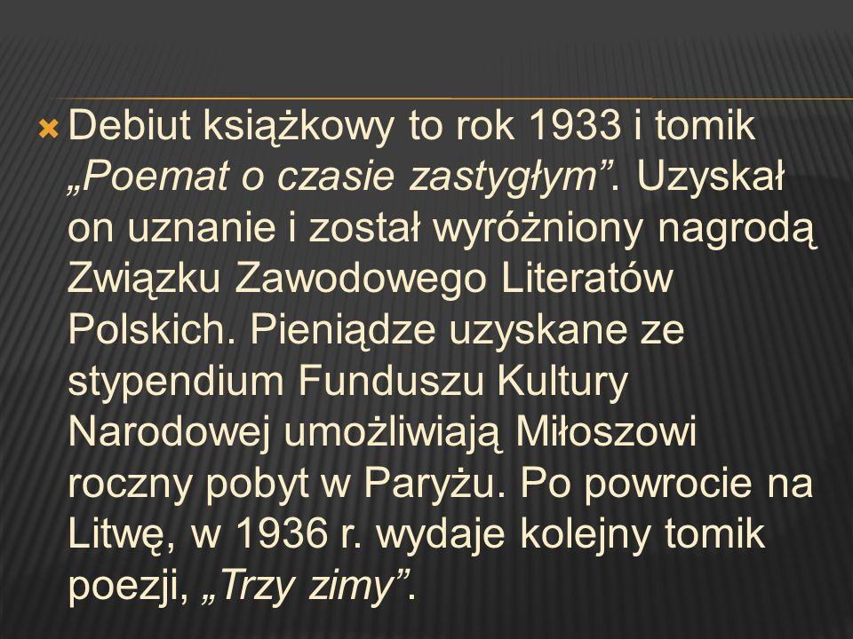 Debiut książkowy to rok 1933 i tomik Poemat o czasie zastygłym. Uzyskał on uznanie i został wyróżniony nagrodą Związku Zawodowego Literatów Polskich.
