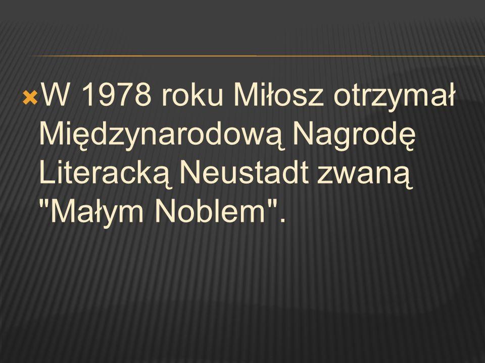W 1978 roku Miłosz otrzymał Międzynarodową Nagrodę Literacką Neustadt zwaną