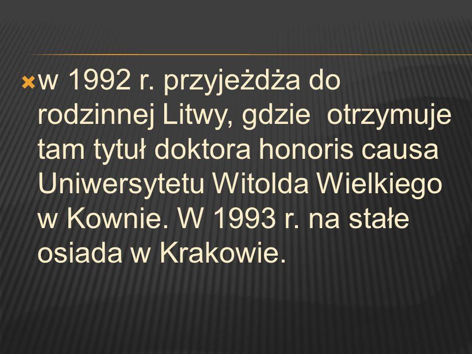 w 1992 r. przyjeżdża do rodzinnej Litwy, gdzie otrzymuje tam tytuł doktora honoris causa Uniwersytetu Witolda Wielkiego w Kownie. W 1993 r. na stałe o
