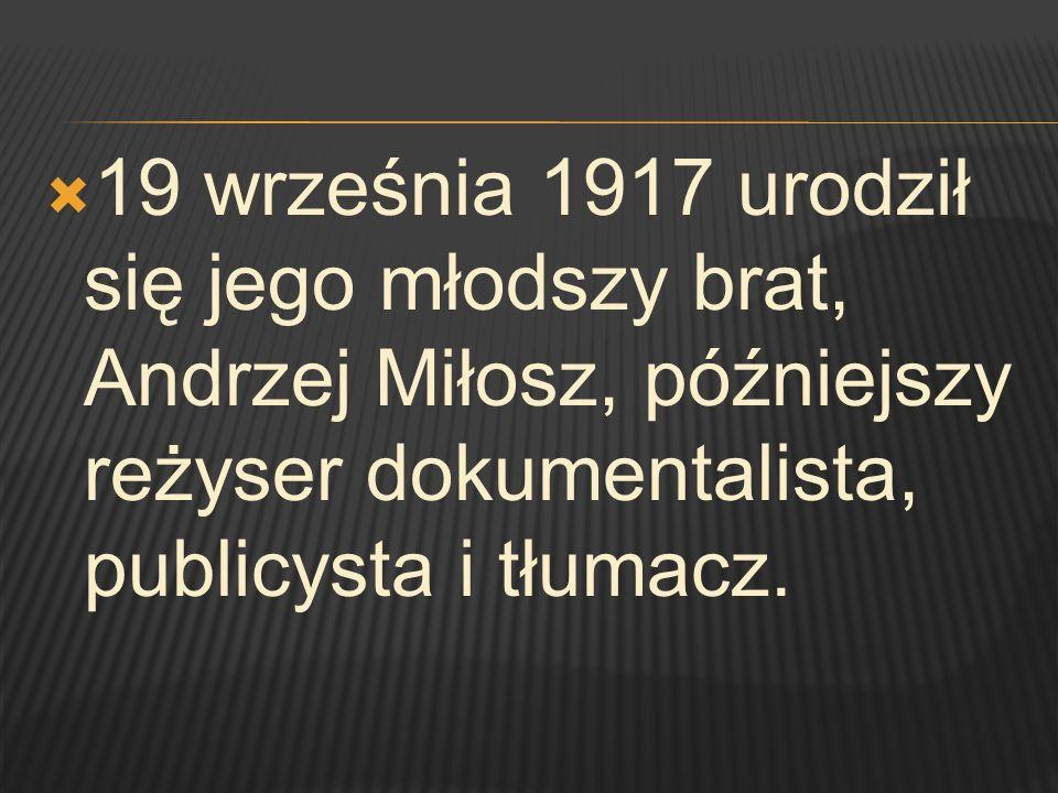 19 września 1917 urodził się jego młodszy brat, Andrzej Miłosz, późniejszy reżyser dokumentalista, publicysta i tłumacz.