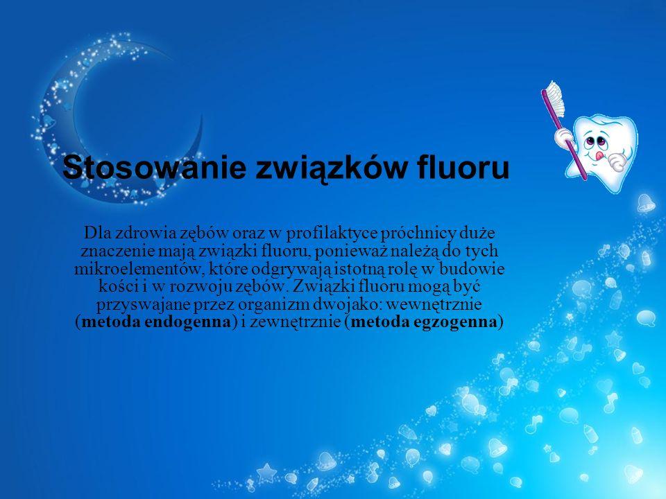Stosowanie związków fluoru Dla zdrowia zębów oraz w profilaktyce próchnicy duże znaczenie mają związki fluoru, ponieważ należą do tych mikroelementów,