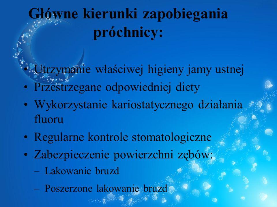 Główne kierunki zapobiegania próchnicy: Utrzymanie właściwej higieny jamy ustnej Przestrzegane odpowiedniej diety Wykorzystanie kariostatycznego dział