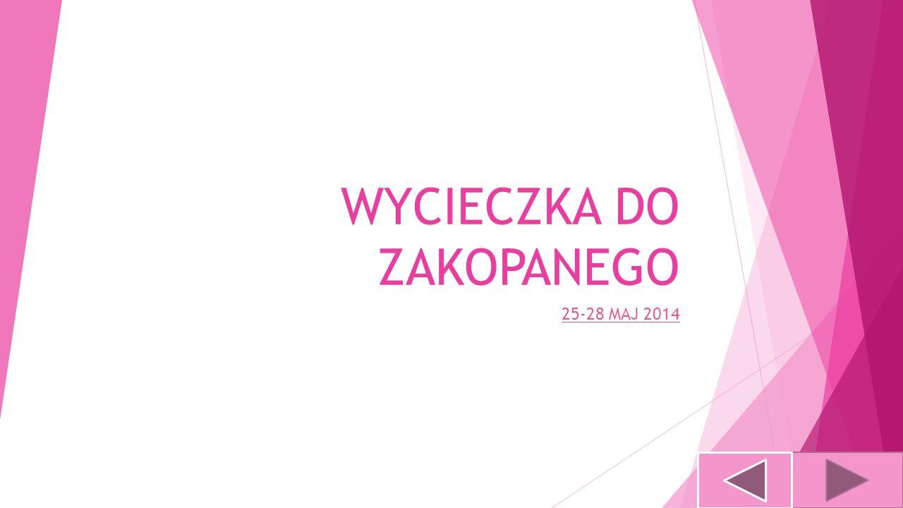 WYCIECZKA DO ZAKOPANEGO 25-28 MAJ 2014