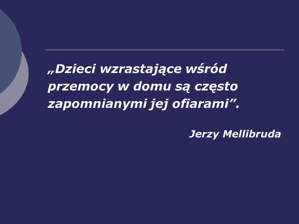 Dzieci wzrastające wśród przemocy w domu są często zapomnianymi jej ofiarami. Jerzy Mellibruda