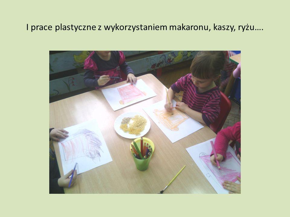 I prace plastyczne z wykorzystaniem makaronu, kaszy, ryżu….