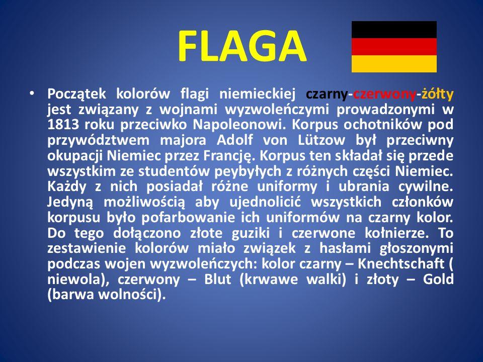FLAGA Początek kolorów flagi niemieckiej czarny-czerwony-żółty jest związany z wojnami wyzwoleńczymi prowadzonymi w 1813 roku przeciwko Napoleonowi. K