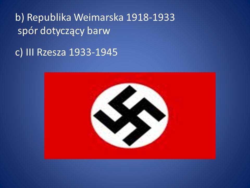 Czerwony – socjalistyczny/nazistowski sposób myślenia; Biały – czystość rasy aryjskiej, Czarna swastyka – misja walki o zwycięstwo rasy aryjskiej nad żydostwem, d) RFN – Republika Federalna Niemiec - czarny-czerwony- złoty e) NRD – Niemiecka Republika Demokratyczna