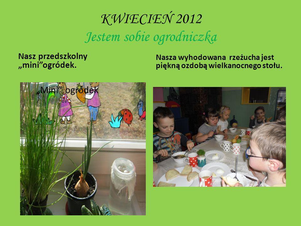 MAJ 2012 Przedszkolaki z ulicy Konwaliowej-wierni przyjaciele przyrody.