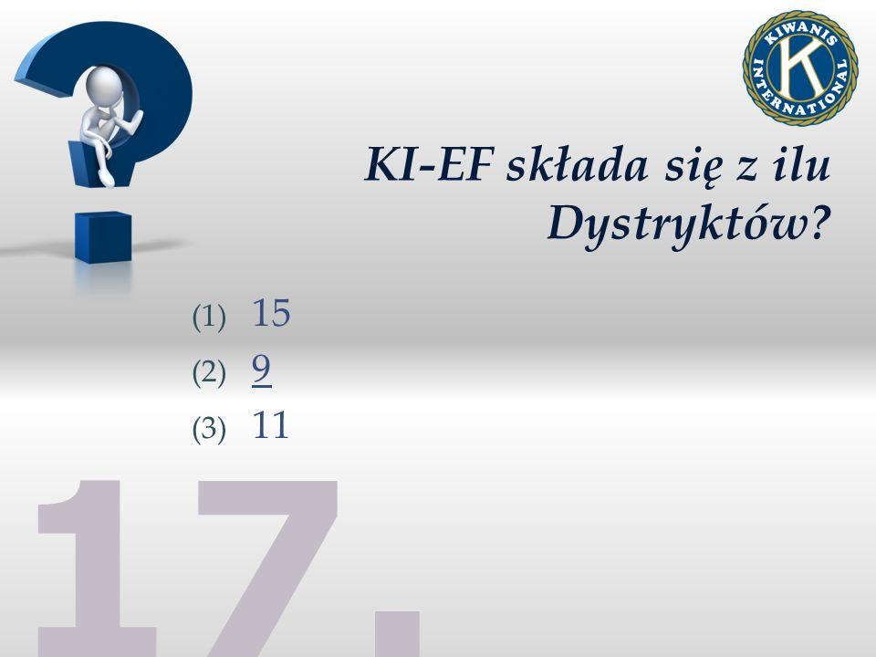 17. KI-EF składa się z ilu Dystryktów? (1) 15 (2) 9 (3) 11