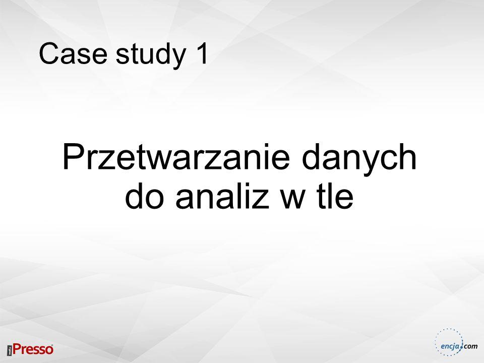 Case study 1 Przetwarzanie danych do analiz w tle