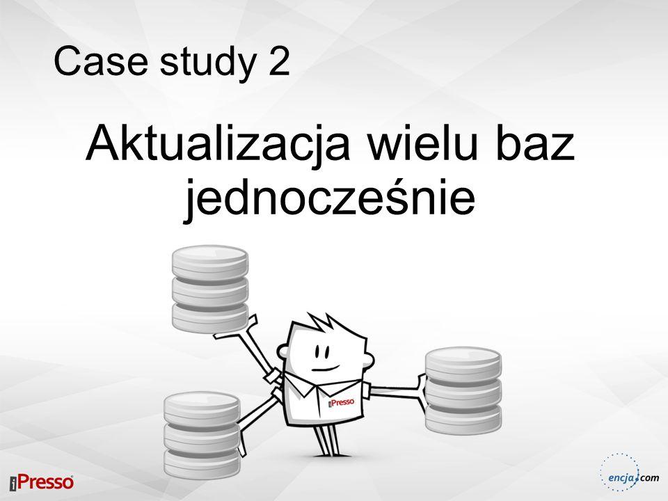 Case study 2 Aktualizacja wielu baz jednocześnie