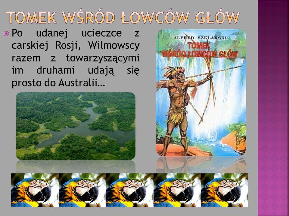 Po udanej ucieczce z carskiej Rosji, Wilmowscy razem z towarzyszącymi im druhami udają się prosto do Australii…