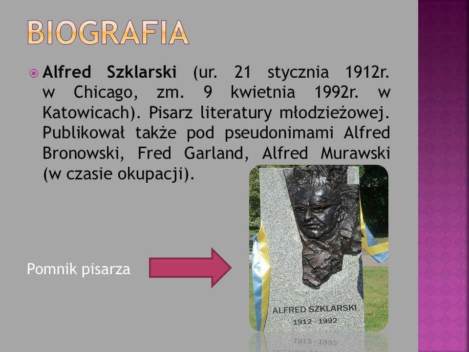 Alfred Szklarski (ur. 21 stycznia 1912r. w Chicago, zm. 9 kwietnia 1992r. w Katowicach). Pisarz literatury młodzieżowej. Publikował także pod pseudoni