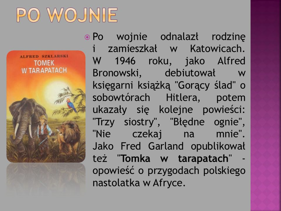Po wojnie odnalazł rodzinę i zamieszkał w Katowicach. W 1946 roku, jako Alfred Bronowski, debiutował w księgarni książką