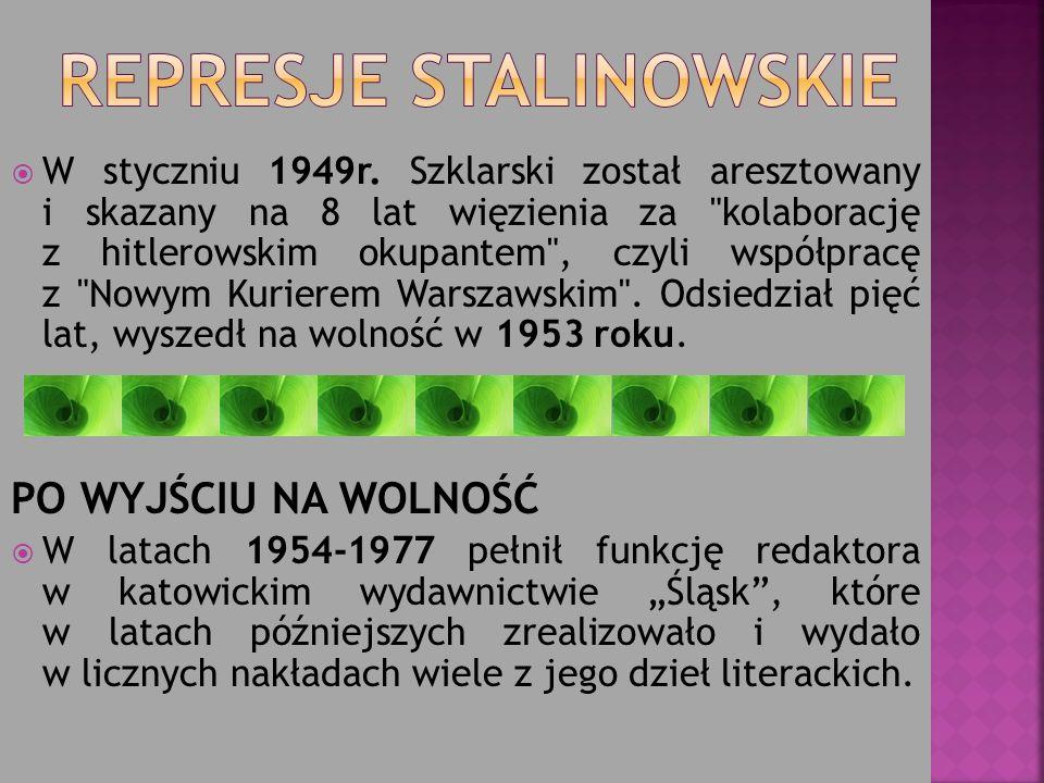 W styczniu 1949r. Szklarski został aresztowany i skazany na 8 lat więzienia za