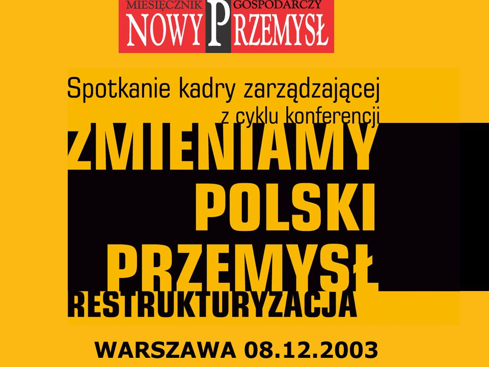 SAP PL 2003,, Dariusz Samól 32 Przykład zaprezentowano podczas VII Kongresu SAP, w Warszawie, w roku 2003.
