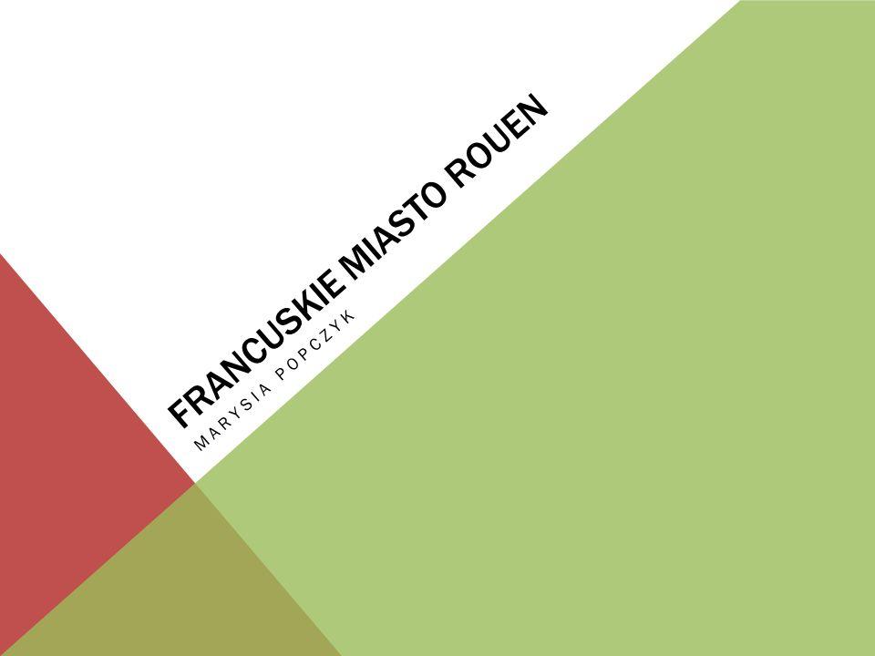 FRANCUSKIE MIASTO ROUEN MARYSIA POPCZYK