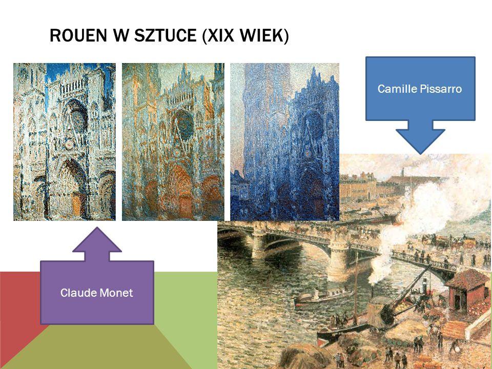 ROUEN W SZTUCE (XIX WIEK) Claude Monet Camille Pissarro