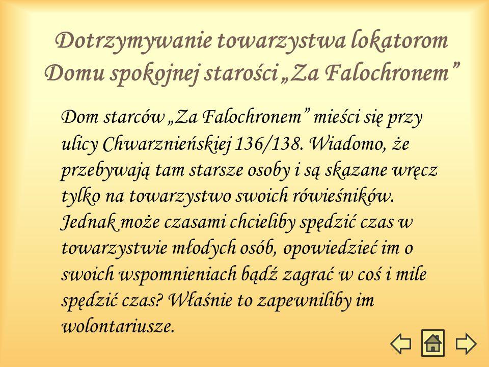 Dotrzymywanie towarzystwa lokatorom Domu spokojnej starości Za Falochronem Dom starców Za Falochronem mieści się przy ulicy Chwarznieńskiej 136/138.