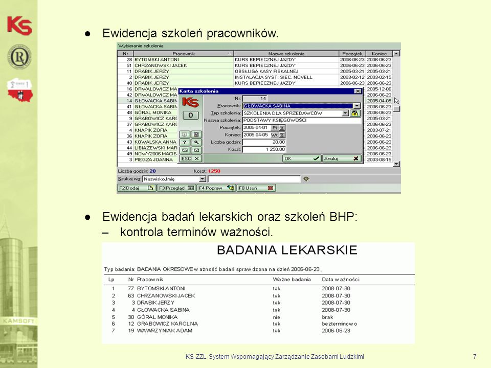 KS-ZZL System Wspomagający Zarządzanie Zasobami Ludzkimi7 Ewidencja szkoleń pracowników.