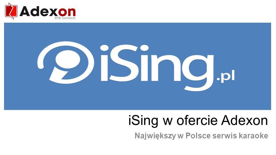 RTB network iSing w ofercie Adexon Największy w Polsce serwis karaoke