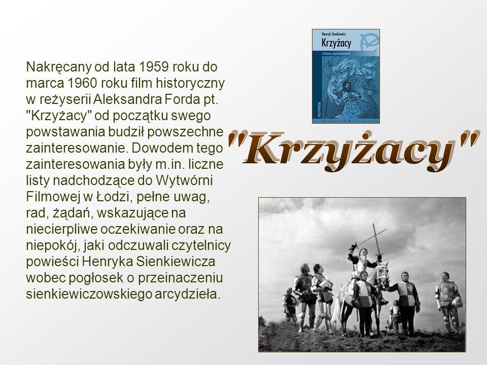 Nakręcany od lata 1959 roku do marca 1960 roku film historyczny w reżyserii Aleksandra Forda pt.