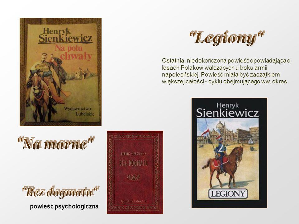 Ostatnia, niedokończona powieść opowiadająca o losach Polaków walczących u boku armii napoleońskiej. Powieść miała być zaczątkiem większej całości - c