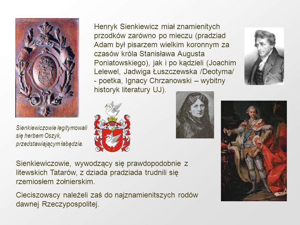 Henryk Sienkiewicz miał znamienitych przodków zarówno po mieczu (pradziad Adam był pisarzem wielkim koronnym za czasów króla Stanisława Augusta Poniat
