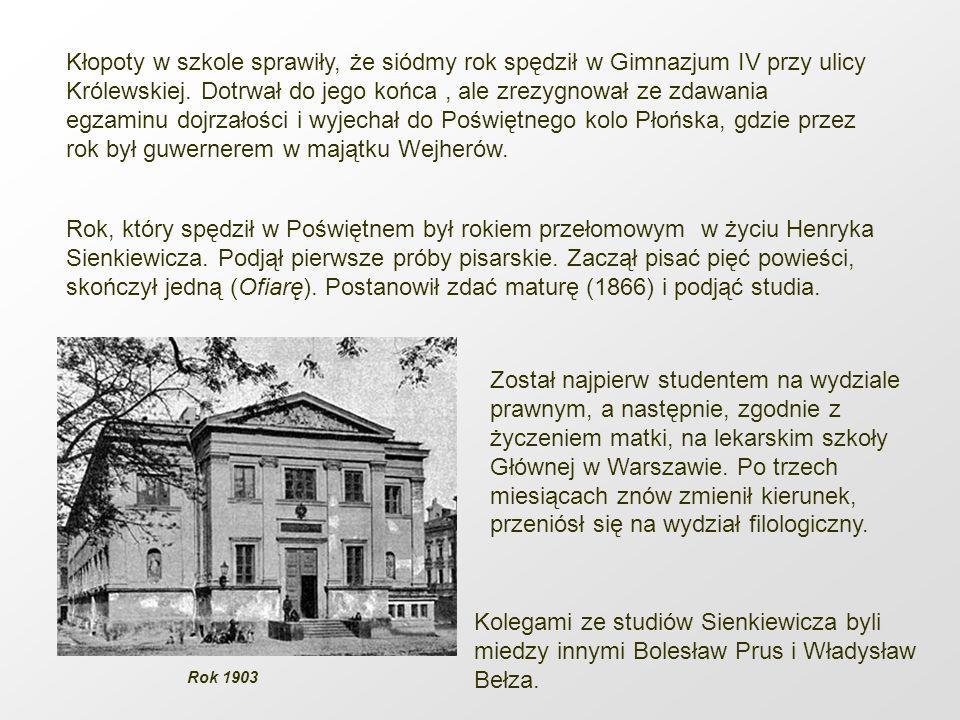 Rok, który spędził w Poświętnem był rokiem przełomowym w życiu Henryka Sienkiewicza. Podjął pierwsze próby pisarskie. Zaczął pisać pięć powieści, skoń