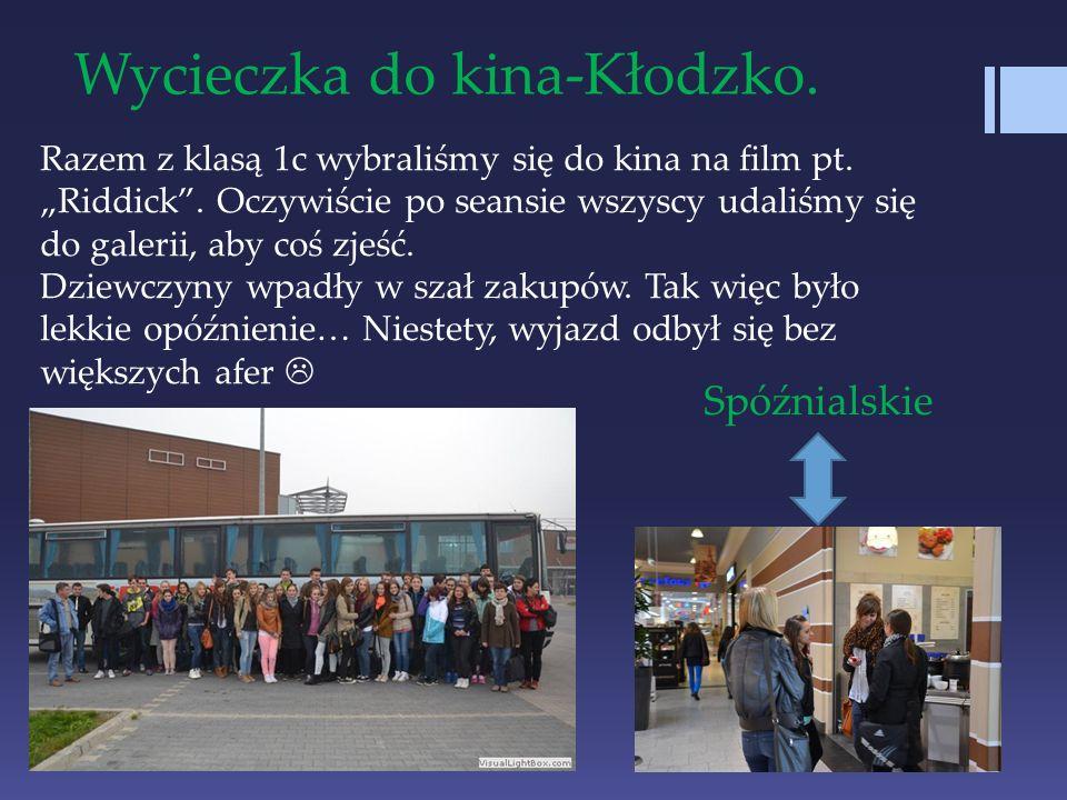Wycieczka do kina-Kłodzko. Razem z klasą 1c wybraliśmy się do kina na film pt. Riddick. Oczywiście po seansie wszyscy udaliśmy się do galerii, aby coś