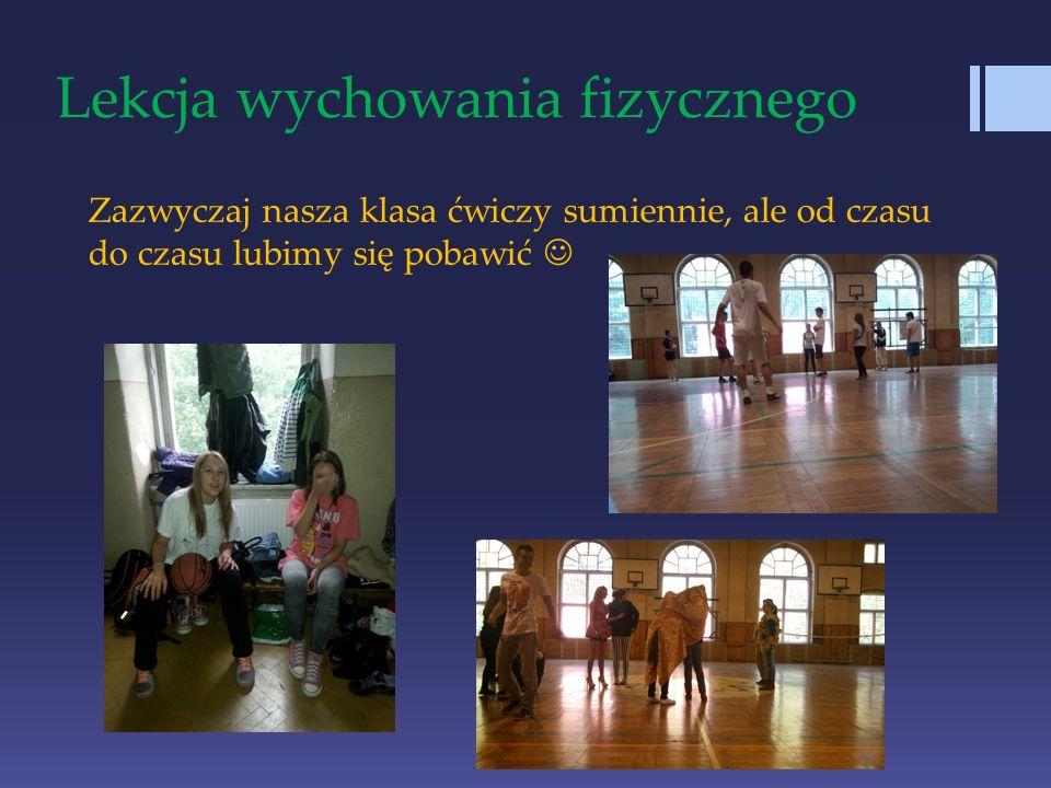 Lekcja wychowania fizycznego Zazwyczaj nasza klasa ćwiczy sumiennie, ale od czasu do czasu lubimy się pobawić