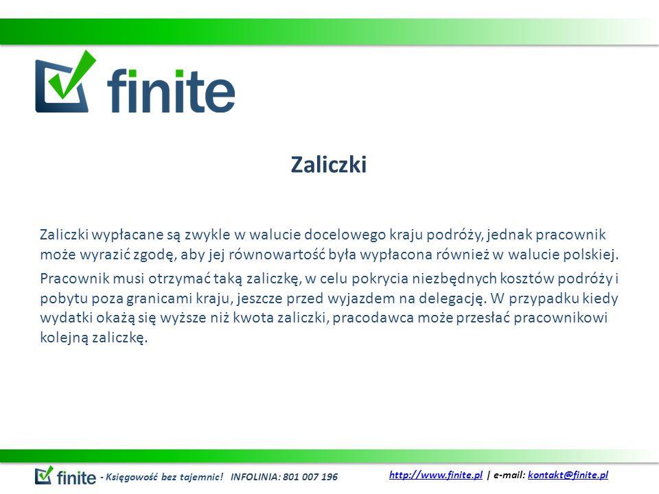 Zaliczki Zaliczki wypłacane są zwykle w walucie docelowego kraju podróży, jednak pracownik może wyrazić zgodę, aby jej równowartość była wypłacona również w walucie polskiej.