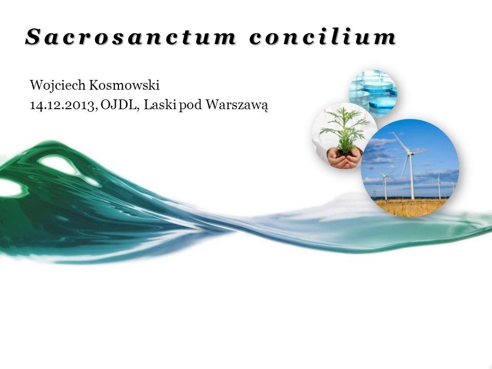 Sacrosanctum concilium Wojciech Kosmowski 14.12.2013, OJDL, Laski pod Warszawą