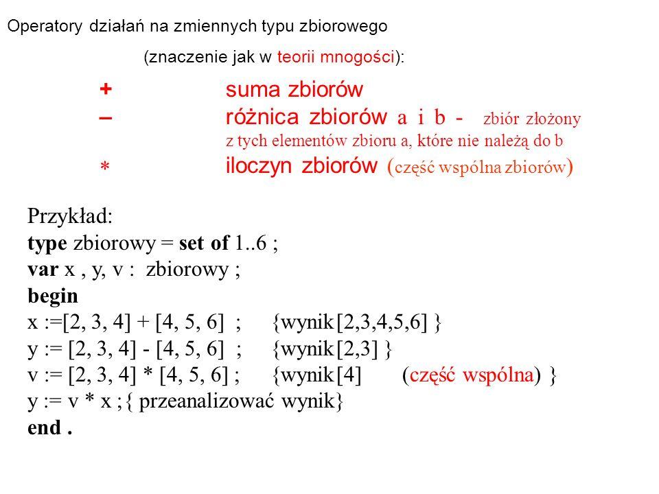 +suma zbiorów –różnica zbiorów a i b - zbiór złożony z tych elementów zbioru a, które nie należą do b iloczyn zbiorów ( część wspólna zbiorów ) Przykł
