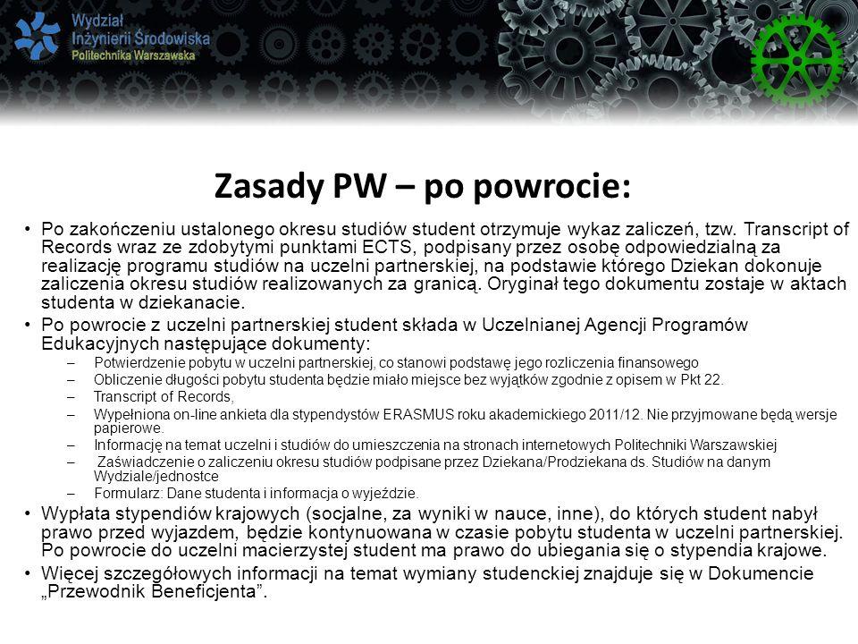 Zasady PW – po powrocie: Po zakończeniu ustalonego okresu studiów student otrzymuje wykaz zaliczeń, tzw.